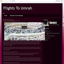 Flights To Umrah: Umrah - The Essential Spiritual Act in Islam