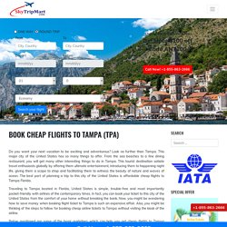 Cheap Flights to Tampa, Florida (TPA) Airline Tickets from $97, Get Deals