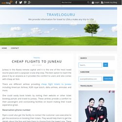 Cheap flights to juneau - Traveloguru
