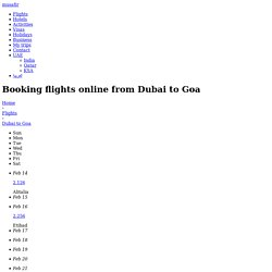 Dubai to Goa Flights at Lowest Airfare. Book Flights Online - Musafir