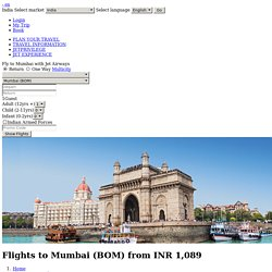 Flights to Mumbai (BOM) from INR 3340 onwards