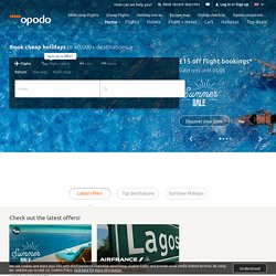 Book cheap flights, hotels, city breaks and package holidays with Opodo UK