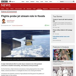 Flights probe jet stream role in floods