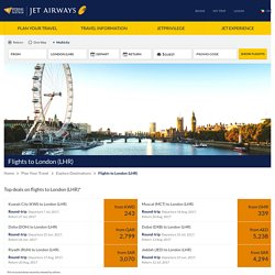 Flights to London (LHR): Book Flights to London starting from KWD 243 - Jet Airways
