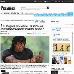 Les flingues au cinéma : et si Pacino, Eastwood et Stallone disaient pouce ?