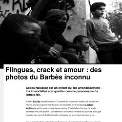 Flingues, crack et amour : des photos du Barbès inconnu - VICE
