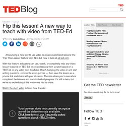 Flip this lesson! A new way to teach with video from TED-Ed
