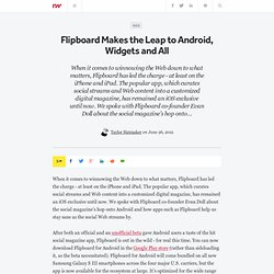 Flipboard Makes the Leap to Android, Widgets and All