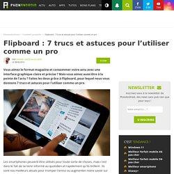 Flipboard : 7 trucs et astuces pour l'utiliser comme un pro