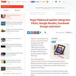 Huge Flipboard update integrates Flickr, Google Reader, Facebook Groups and more