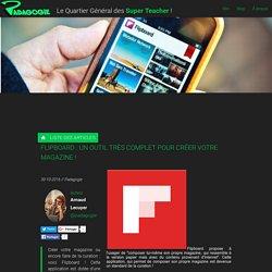 Flipboard : un outil très complet pour créer votre magazine ! - Padagogie