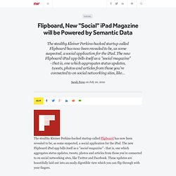 "Flipboard, New ""Social"" iPad Magazine will be Powered by Semantic Data"