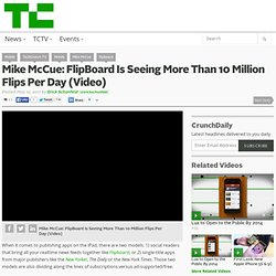 Mike McCue: FlipBoard Is Seeing More Than 10 Million Flips Per Day (Video)