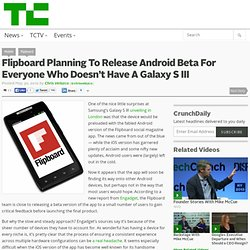Flipboard Planning To Release Android Beta For Everyone Who Doesn't Have A Galaxy S III