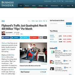 "Flipboard's Traffic Just Quadrupled: Now At 400 Million ""Flips"" Per Month"