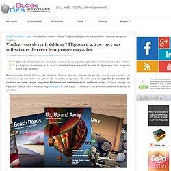 Voulez-vous devenir éditeur ? Flipboard 2.0 permet aux utilisateurs de créer leur propre magazine