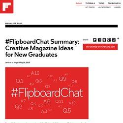 #FlipboardChat Summary: Creative Magazine Ideas for New Graduates