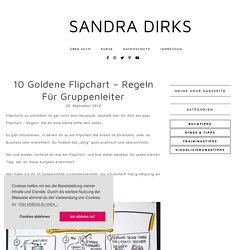 10 Goldene Flipchart - Regeln für Gruppenleiter - Sandra Dirks ... ist Sandra Dirks