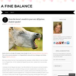 From the horse's mouth to your ear, #flipclass student speaks! | A Fine Balance