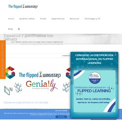 Flipeamos y gamificamos con Genially - The Flipped Classroom