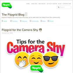 for the Camera Shy □ — Flipgrid
