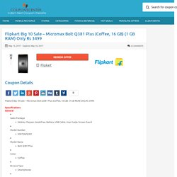 Flipkart Big 10 Sale - Micromax Bolt Q381 Plus (Coffee, 16 GB) (1 GB RAM) Only Rs 3499 Couponscenter