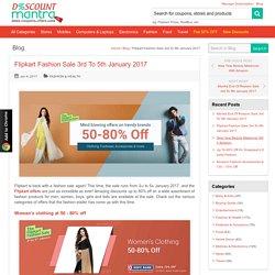 Flipkart Fashion Sale 3rd To 5th January 2017 - DiscountMantra
