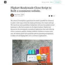 Flipkart Readymade Clone Script to Built e-commerce website.
