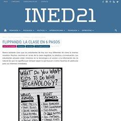 FLIPPANDO. LA CLASE EN 6 PASOS - Magazine INED21