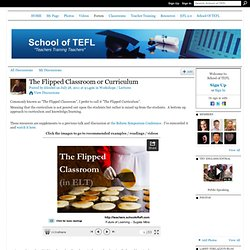 The Flipped Classroom or Curriculum - School of TEFL