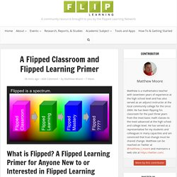 A Flipped Classroom and Flipped Learning Primer – Flipped Learning Network Hub