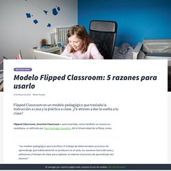 Modelo Flipped Classroom: 5 razones para usarlo – Blink EdTech
