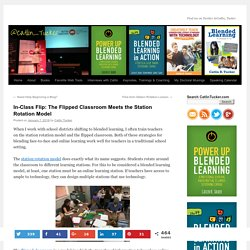 In-Class Flip: The Flipped Classroom Meets the Station Rotation Model