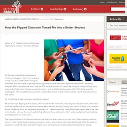How the Flipped Classroom Turned Me into a Better Student - Getting Smart