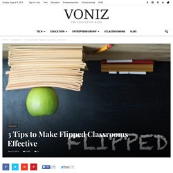 3 Tips to Make Flipped Classrooms Effective