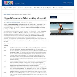 Flipped Classrooms: What are they all about?