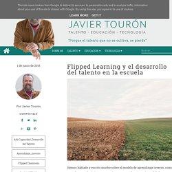 Flipped Learning y el desarrollo del talento en la escuela