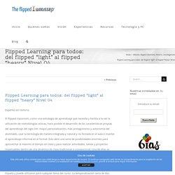 """Flipped Learning para todos: del flipped """"light"""" al flipped """"heavy"""" Nivel 04"""