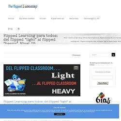 """Flipped Learning para todos: del flipped """"light"""" al flipped """"heavy"""". Nivel 05"""