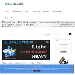 """Flipped Learning para todos: del flipped """"light"""" al flipped """"heavy"""" : nivel 06"""