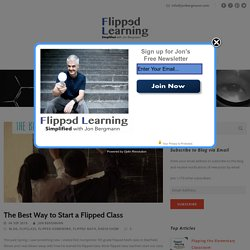 The Best Way to Start a Flipped Class – Flipped Learning Simplified