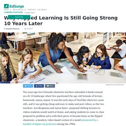 Why Flipped Learning Is Still Going Strong 10 Years Later