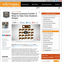 Flipped-Learning Toolkit: 3 Ways to Take Your Students Deeper