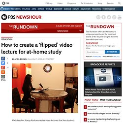 How to create a 'flipped' video lecture for at-home study