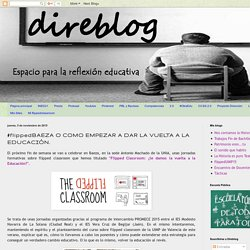 #flippedBAEZA O COMO EMPEZAR A DAR LA VUELTA A LA EDUCACIÓN.