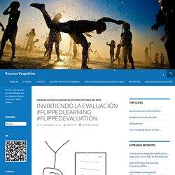 Invirtiendo la evaluación #flippedlearning #flippedevaluation