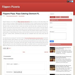 Flippers Pizza: Pizza Catering Clermont FL ~ Flippers Pizzeria