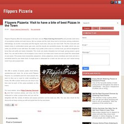 Flippers Pizzeria: Visit to have a bite of best Pizzas in the Town ~ Flippers Pizzeria