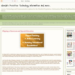 Glenda's Assistive Technology Information and more...: Flipping a Classroom and Special Education