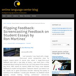 Flipping Feedback: Screencasting Feedback on Student Essays by Ron Martinez